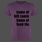 Some of us kill Zombies some of us feed them! - Softstyle™ adult ringspun t-shirt