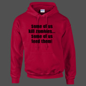 Some of us kill Zombies some of us feed them! - HeavyBlend™ adult hooded sweatshirt